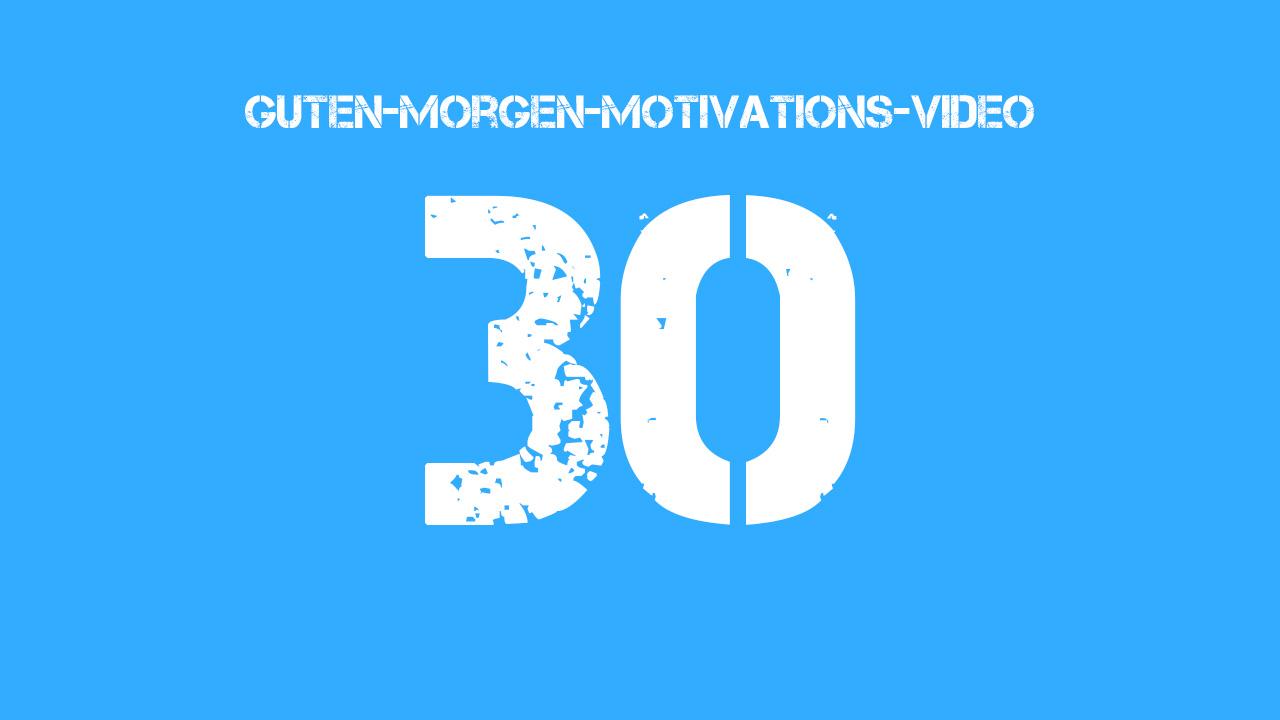 Guten Morgen Motivations Video Thumbnail 30 Stefancorstencom