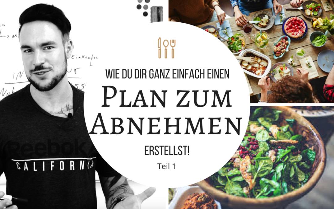 [Abnehmen Ernährungsplan] – So erstellst Du dir ganz einfach einen Ernährungsplan zum Abnehmen Teil1
